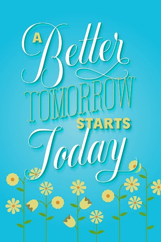 better tomorrow starts today poster collective