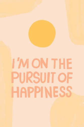 i'm on the pursuit of happiness poster collective