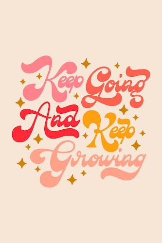 keep going and keep growing poster collective