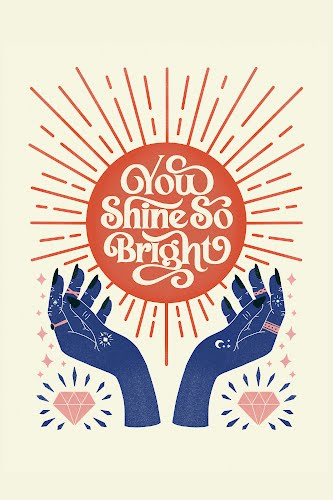 you shine and bright poster collective