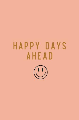 happy days ahead